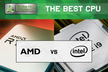 Intel vs AMD – The Best CPU