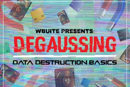 Degaussing – Data Destruction Basics